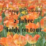 Happy Birthday • 2 Jahre Takly on tour