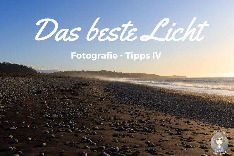 Fotografie Tipps für Anfänger: Das beste Licht für Fotos