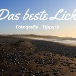 Fotografie Tipps: Das beste Licht