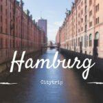 Unser Städtetrip Hamburg • Sightseeing an der Elbe