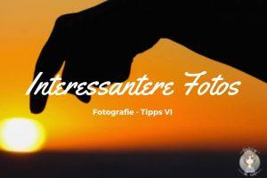 Fotografie Tipps - Interessantere Fotos auf der Reise