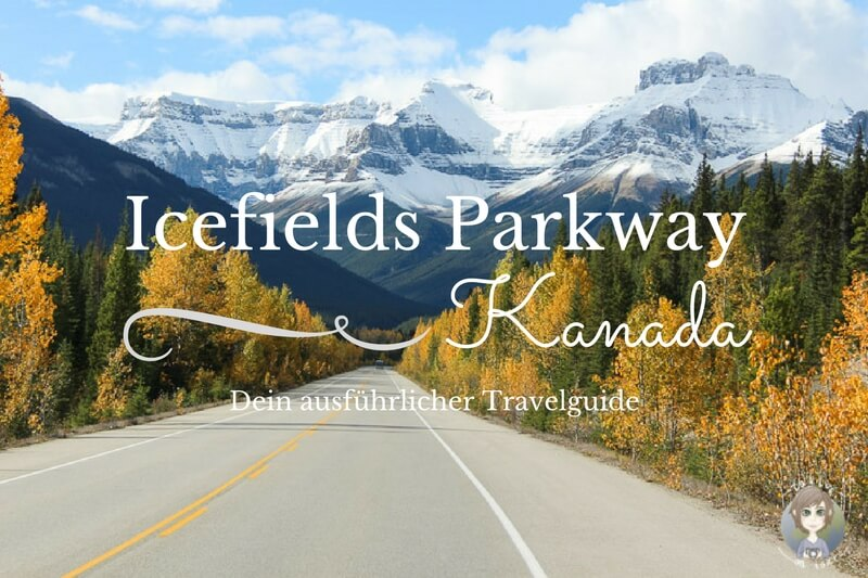Travelguide Icefields Parkway in Kanada