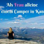 Campingtrip • Als Frau alleine im Camper durch Kanada