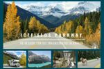 Bilder und Tipps für eine Reise über den Icefields Parkway Kanada