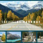 Icefields Parkway Reiseguide für die Traumstraße in Kanada