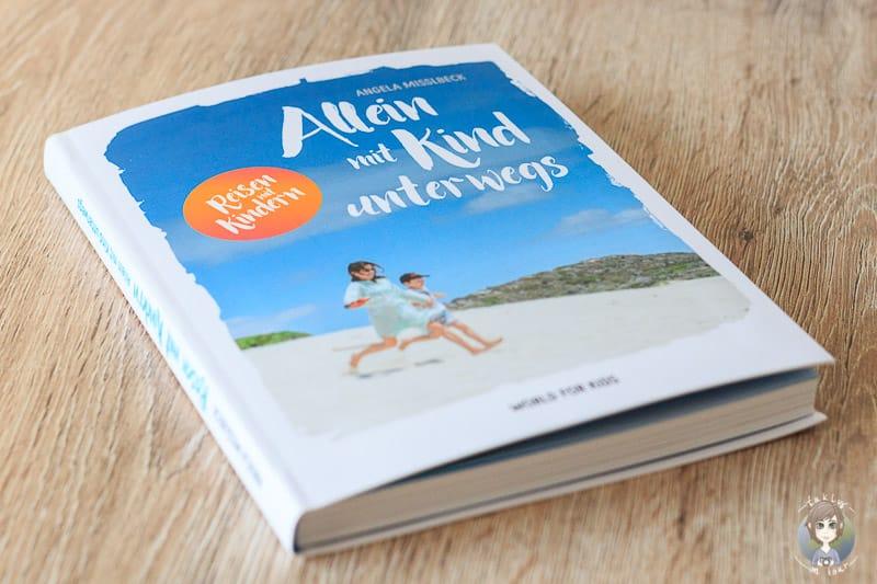 Das Buch Allein mit Kind unterwegs für alle die Urlaub allein mit Kind machen wollen