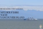 Mit der Fähre nach Vancouver Island