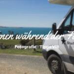 Filmen während der Fahrt • Fotografie Tipps für Anfänger