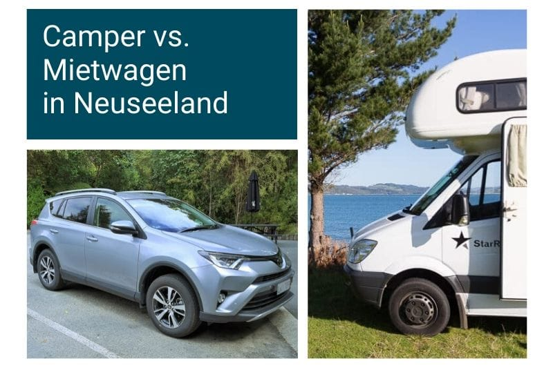Camper vs. Mietwagen in Neuseeland